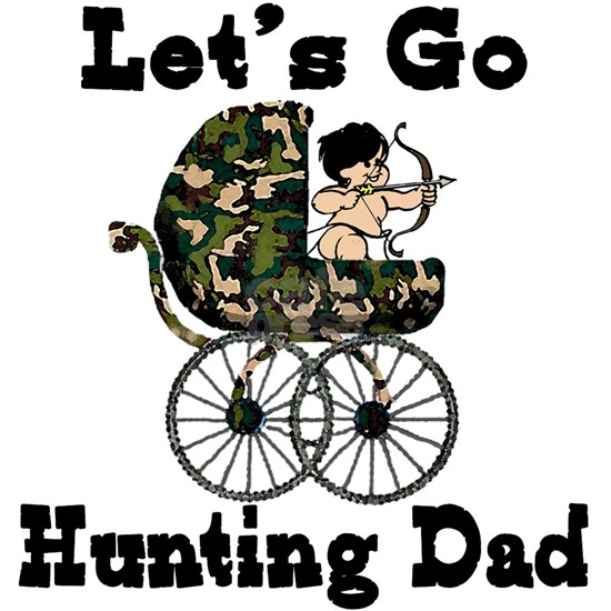 Lets go hunting dad6