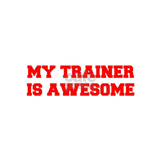 MY-TRAINER-IS-AWESOME-FRESH-RED