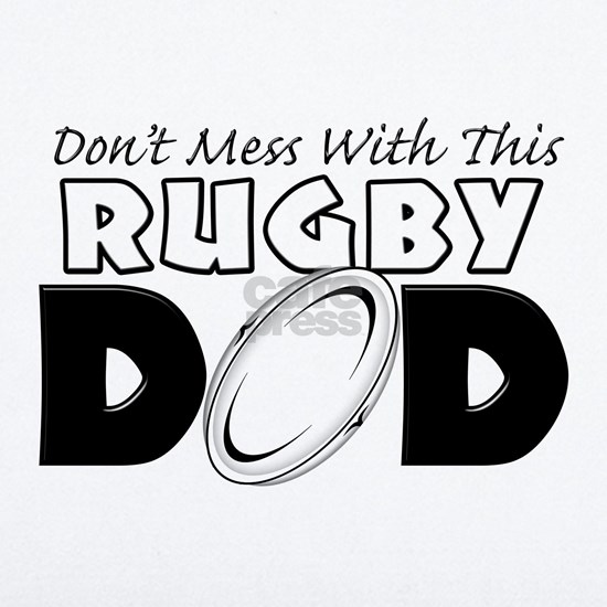 Dont Mess With This Rugby Dad copy