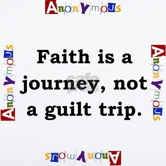 Faith Is A Journey - Anonymous