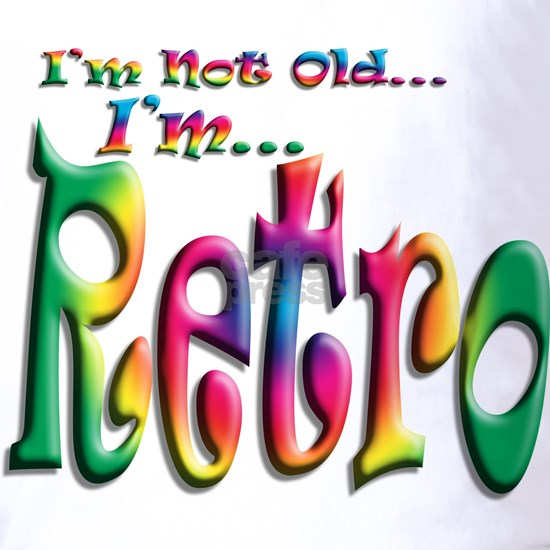 Im Not Old, Im Retro