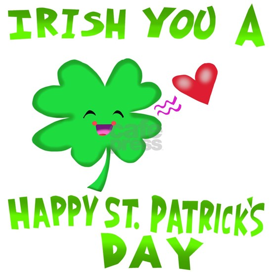 Irish you a Happy St.Patrick's Day
