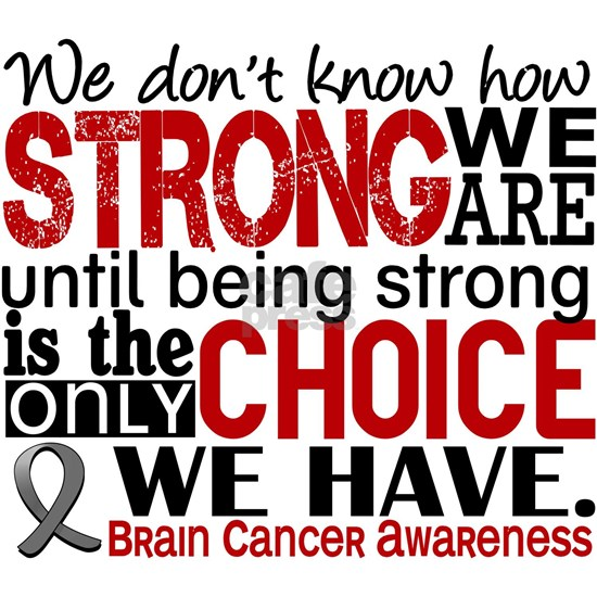 -Brain Cancer How Strong We Are