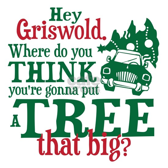 Griswold Tree Quote