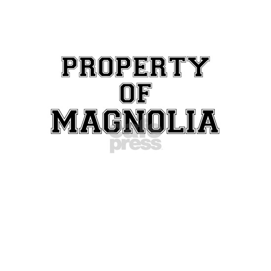Property of MAGNOLIA