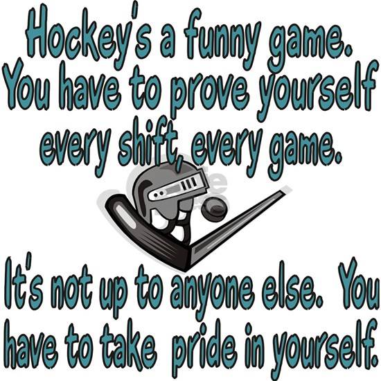 HOCKEY IS A FUNNY GAME