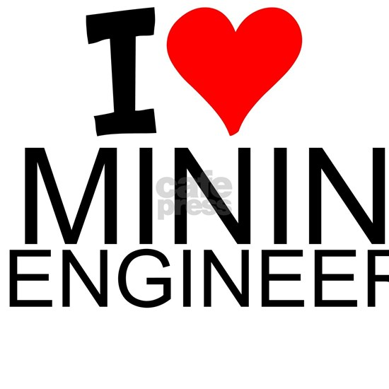 I Love Mining Engineering