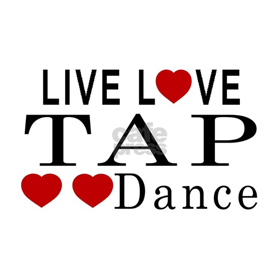 Live Love Tap Dance Designs