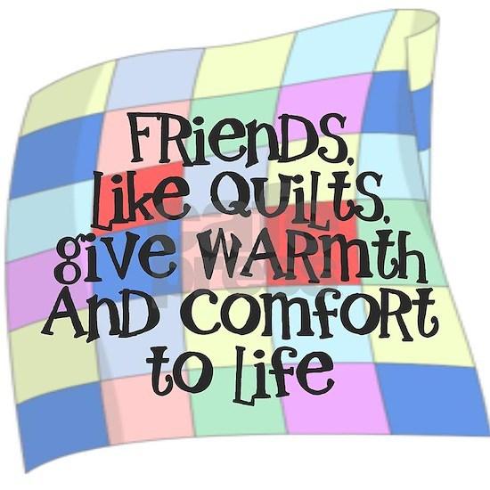 FRIENDS/QUILT: WARMTH COMFORT