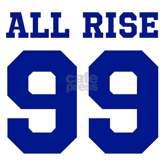 ALL RISE 99