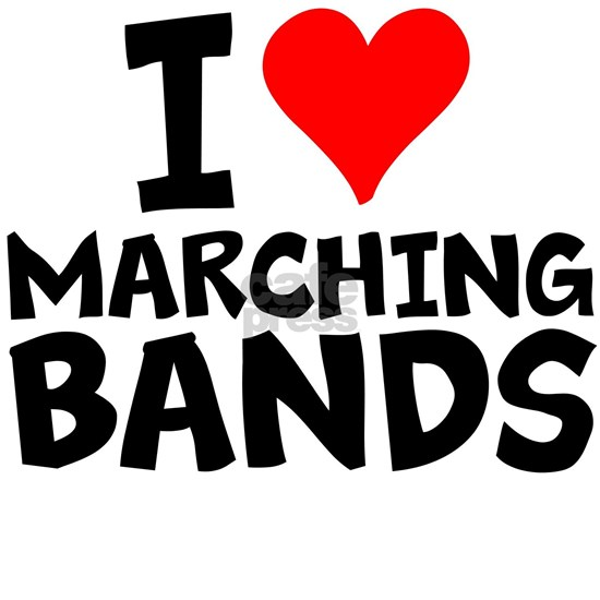 I Love Marching Bands