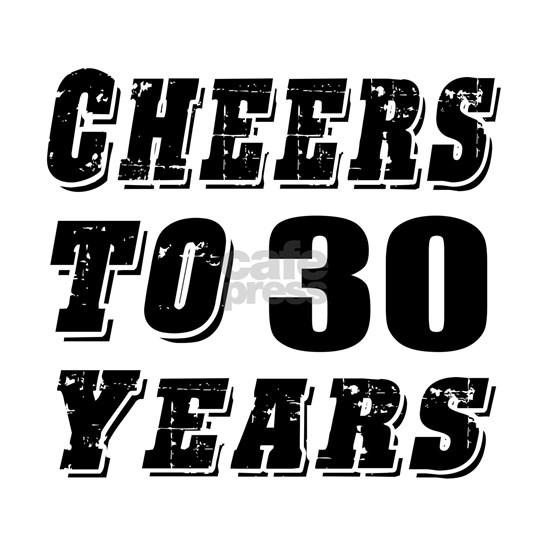 Cheers To 30