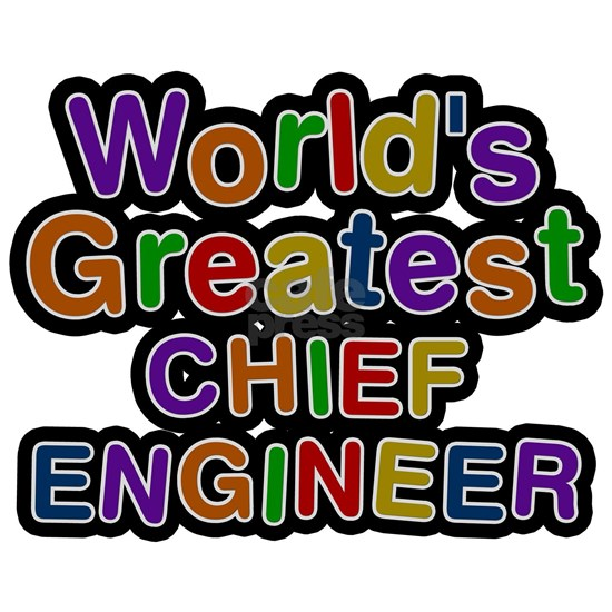 Worlds Greatest CHIEF ENGINEER