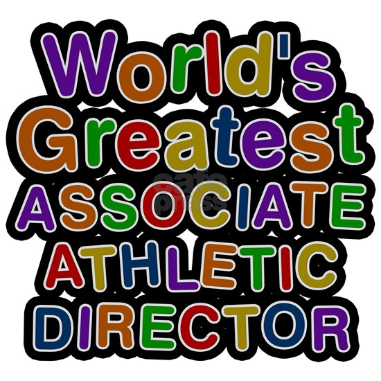 Worlds Greatest ASSOCIATE ATHLETIC DIRECTOR