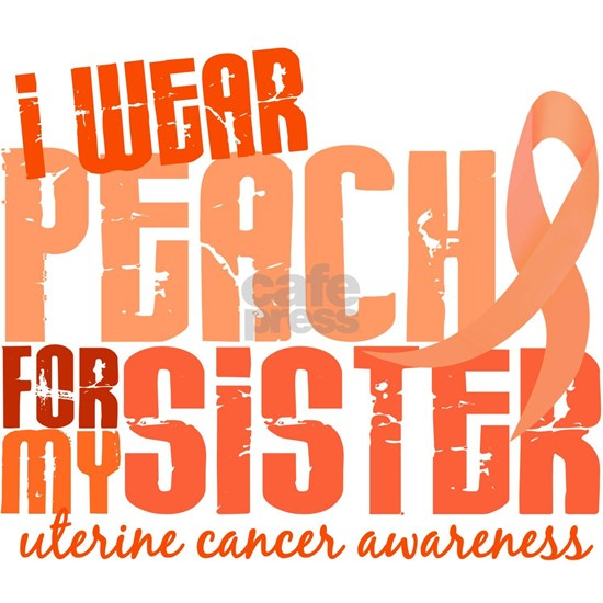 - Uterine Cancer I Wear Peach 6 Sister