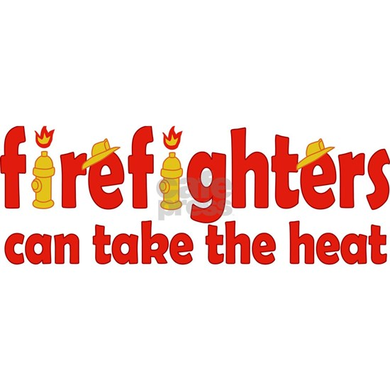 Firefighters Can Take the Heat