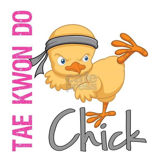 - Tae Kwon Do Chick