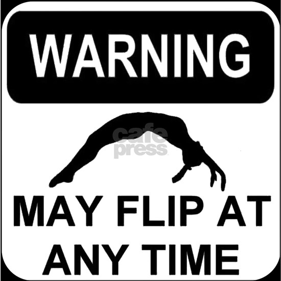 Warning may flip gymanstics