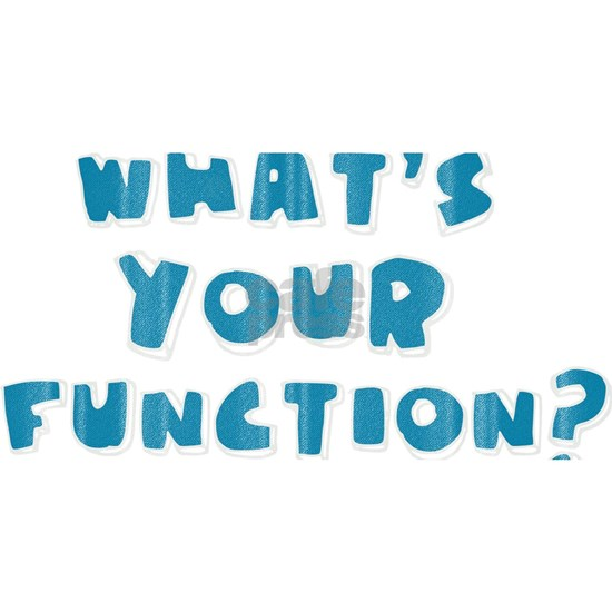 Whats Your Function Blue
