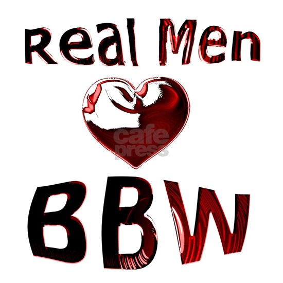 Bbw for real man
