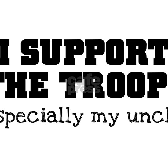 Support Our Troops... my uncle