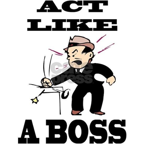 act like a boss