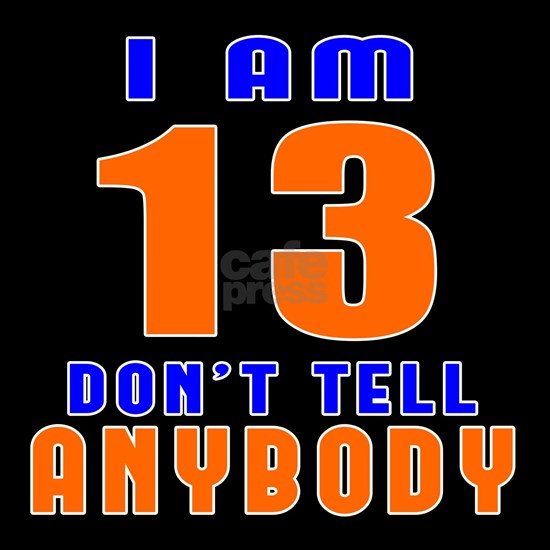 13 Dont Tell Anybody Birthday
