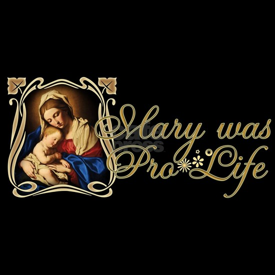 Mary was Pro-Life (Black)