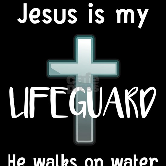 Religous Jesus is my Lifeguard