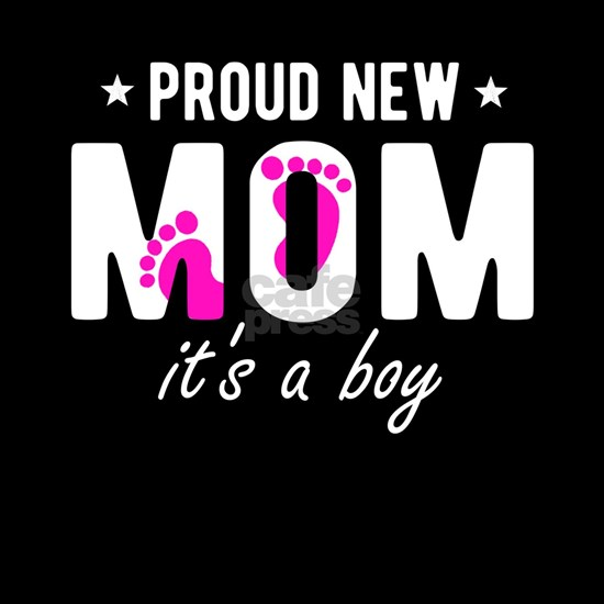 Proud New Mom It's A Boy Shirt Funny New Mom G