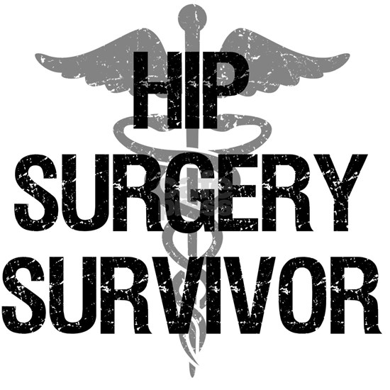 Hip Surgery Survivor
