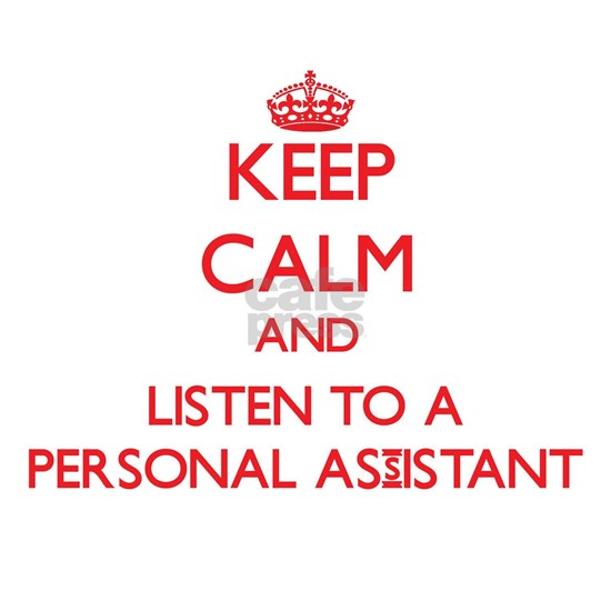 Keep Calm and Listen to a Personal Assistant