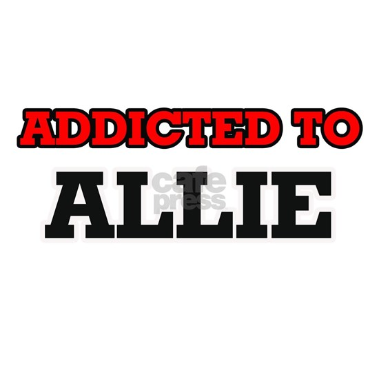 Addicted to Allie