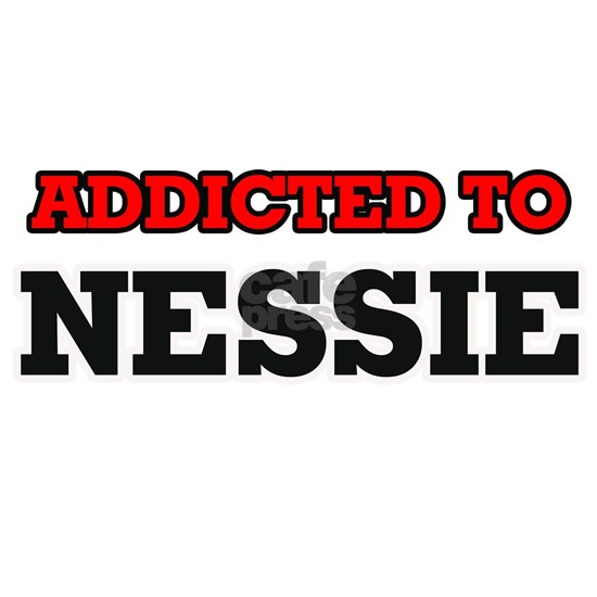 Addicted to Nessie