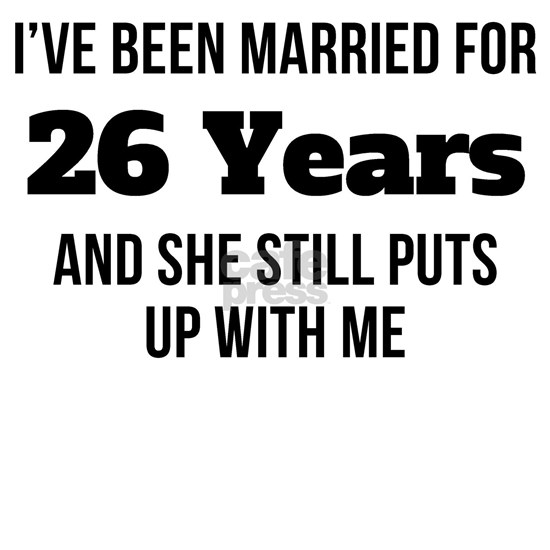 Ive Been Married For 26 Years