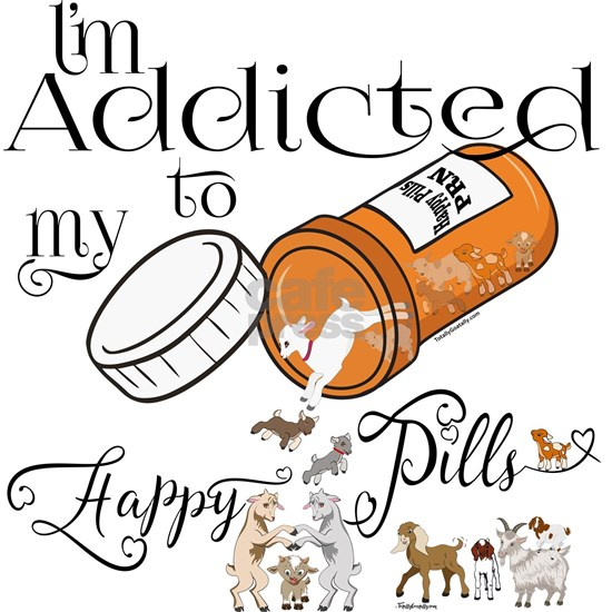 GOAT  | Addicted to Happy Pills  a GetYerGoat Orig