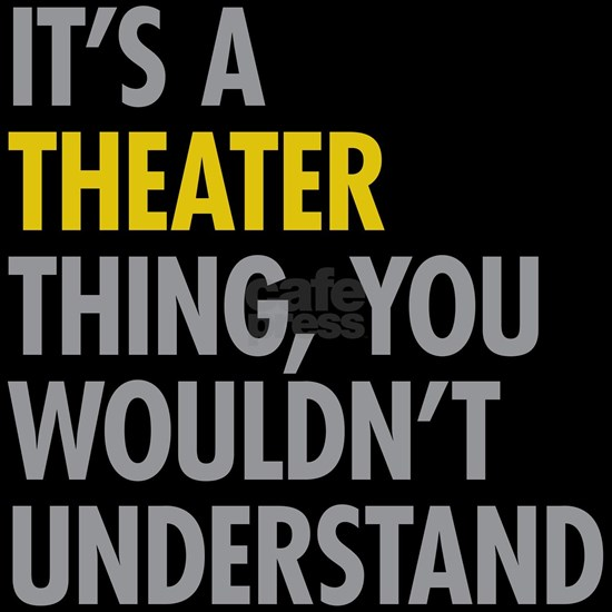 Its A Theater Thing