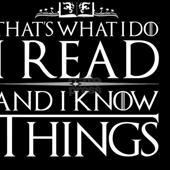 I Read And I Know Things