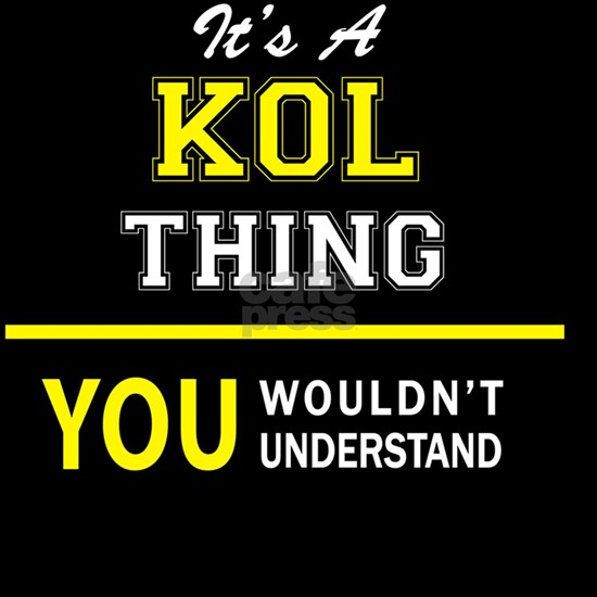 It's A KOL thing, you wouldn't understand !!