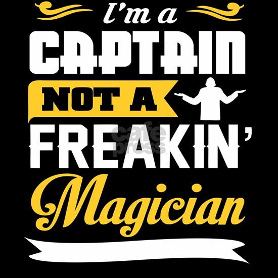 Captain Not A Freakin Magician Quote