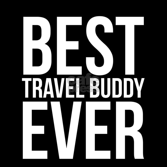 Best Travel Buddy Ever Funny Traveling Companion T Women's ...