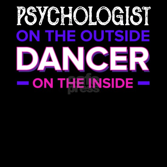 Psychologist Outside Dancer Inside Psychology Gift