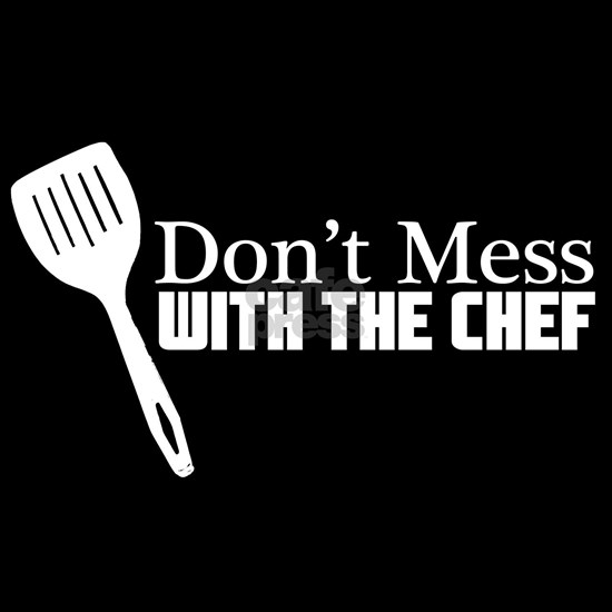 Dont Mess With The Chef White Design