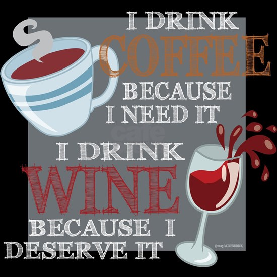 I Drink Coffee Wine