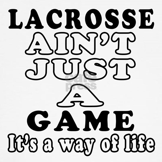 Lacrosse aint just a game