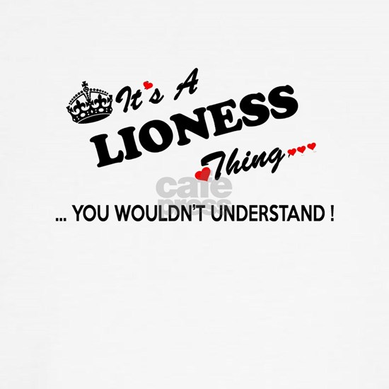 LIONESS thing, you wouldn't understand