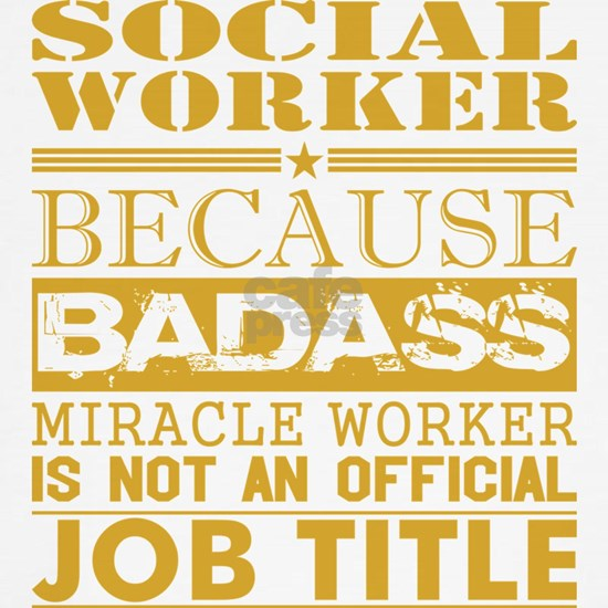 Social Worker Because Miracle Worker Not Job Title