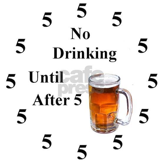 No Drinking till 5