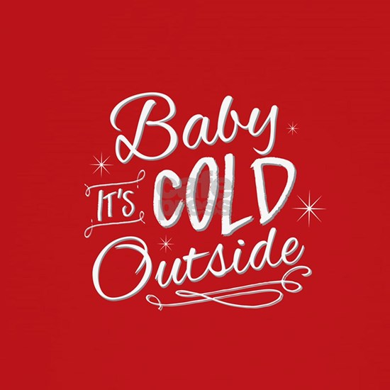Baby It's Cold Outside [red]