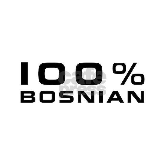 100% Bosnian